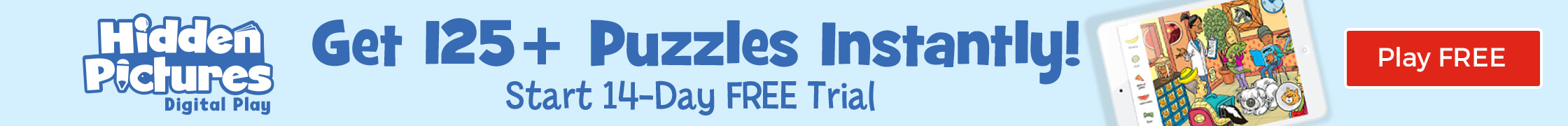 Start your free 14-day trial of Hidden Pictures Digital Play and get 125+ puzzles instantly!