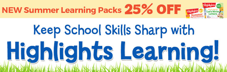Shop New Highlights Learning products, including 25% Off Summer Learning Packs