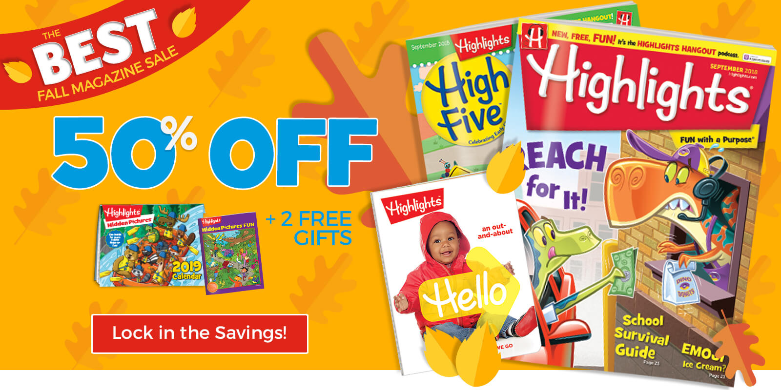 Get fifty percent off your child's magazine subscription plus two free gifts