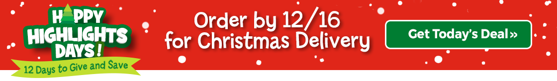 Get today's holiday deal! Order by 12/16 for Christmas delivery